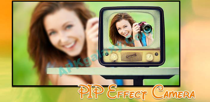 PIP Camera – Photo Effect Apk