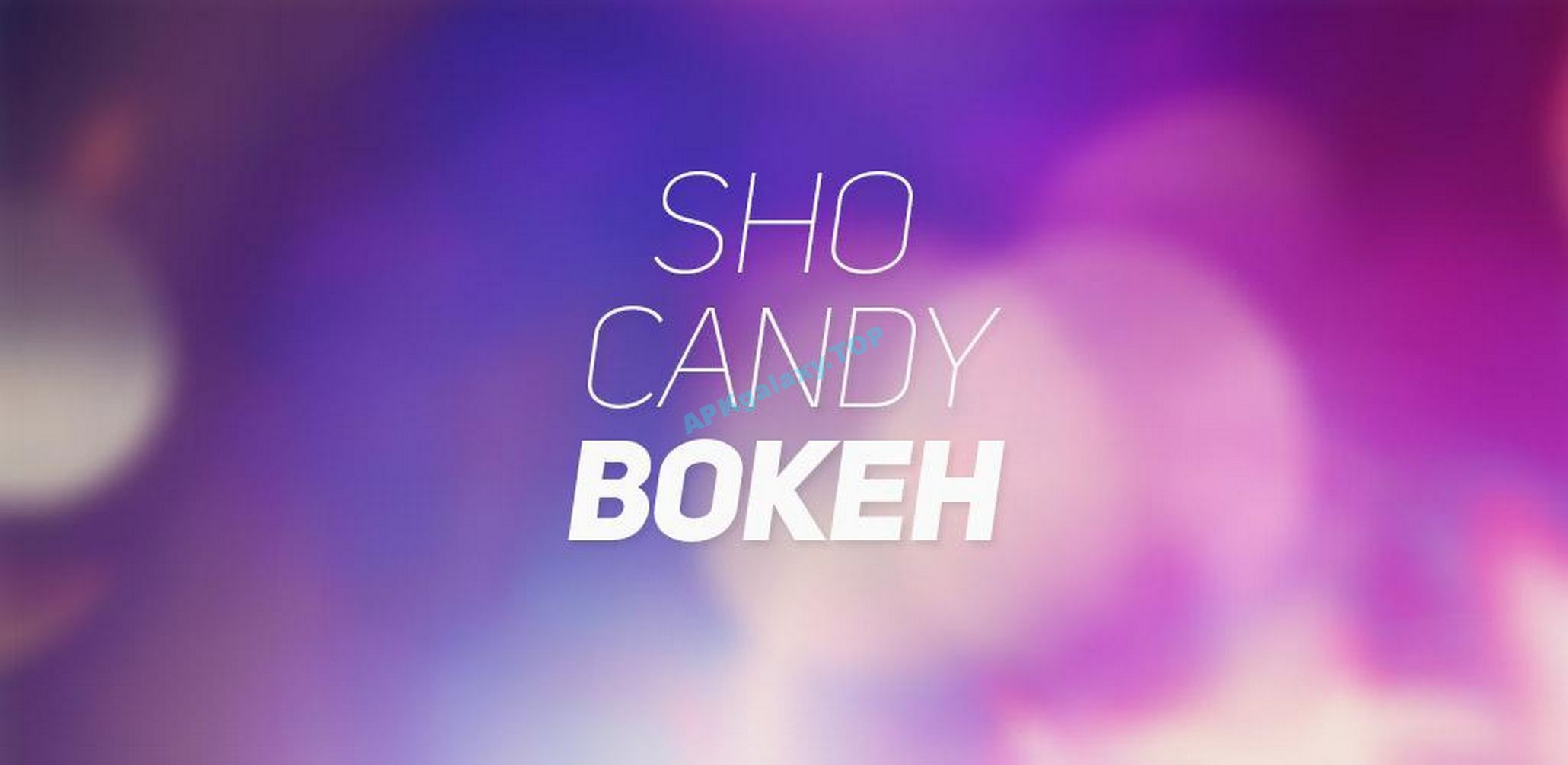 ShoCandy-Bokeh Apk