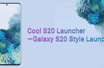 Cool S20 Launcher for Galaxy S20 One UI 2.0 launch Apk